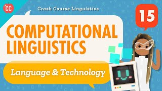 Computational Linguistics: Crash Course Linguistics #15