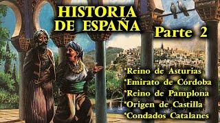 HISTORIA DE ESPAÑA (Parte 2) - Reino de Asturias, Emirato de Córdoba, Origen de Castilla y Pamplona