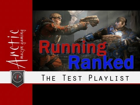 Running Ranked - The Test Playlist (Gears of War Judgment)