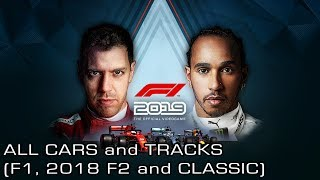 F1 2019 - All Cars (Formula 1, 2018 Formula 2 and Classic) and Tracks