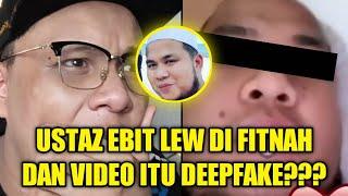 USTAZ EBIT LEW KENA FITNAH DAN VIDEO TU DEEPFAKE??? |VIRAL