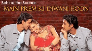 Main Prem Ki Diwani Hoon Behind The Scenes