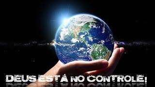 Deus está no Controle - Rev. Oscar Butilheiro