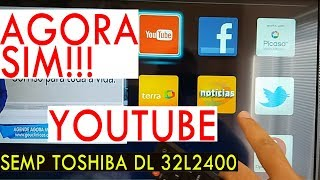 ATUALIZAÇÃO - Agora funciona !!!(Toshiba LED 32L2400_V2) - Youtube agora vai.