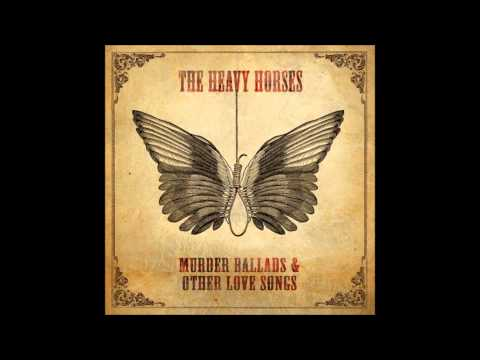The Heavy Horses - In Darkness He Came