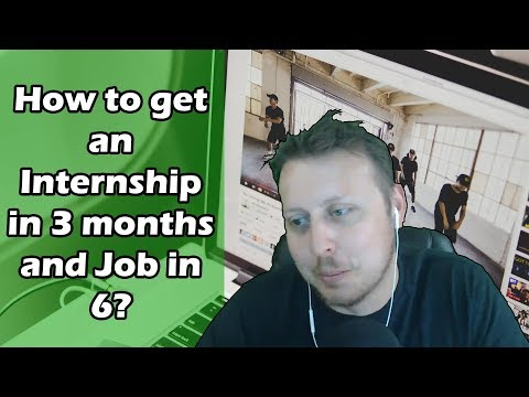 How to Get an Internship in 3 Months and a Job in 6 Months |