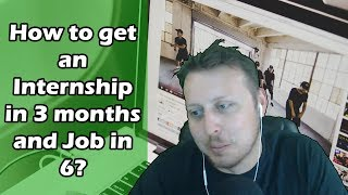How to Get an Internship in 3 Months and a Job in 6 Months | Ask a Dev