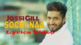 Sochi Naa   Jassi Gill   Lyrics Video   Latest Punjabi Song 2020