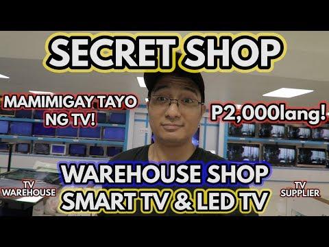 SECRET SHOP NG MGA LEGIT LED TV   SMART TV   ANG MUMURA!!! TV WAREHOUSE   TV SUPPLIER SA PILIPINAS
