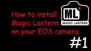 How to install Magic Lantern (Tutorial)