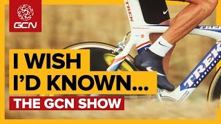 13 Things I Wish I'd Known About Cycling | The GCN Show Ep. 292