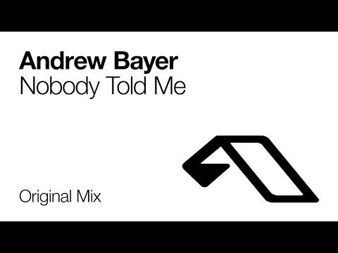 Andrew Bayer - Nobody Told Me