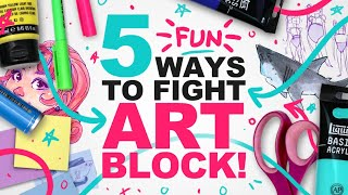 5 TIPS TO CRUSH ART BLOCK! (and recapture your desire to create)