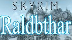 Skyrim - Raldbthar Walkthrough
