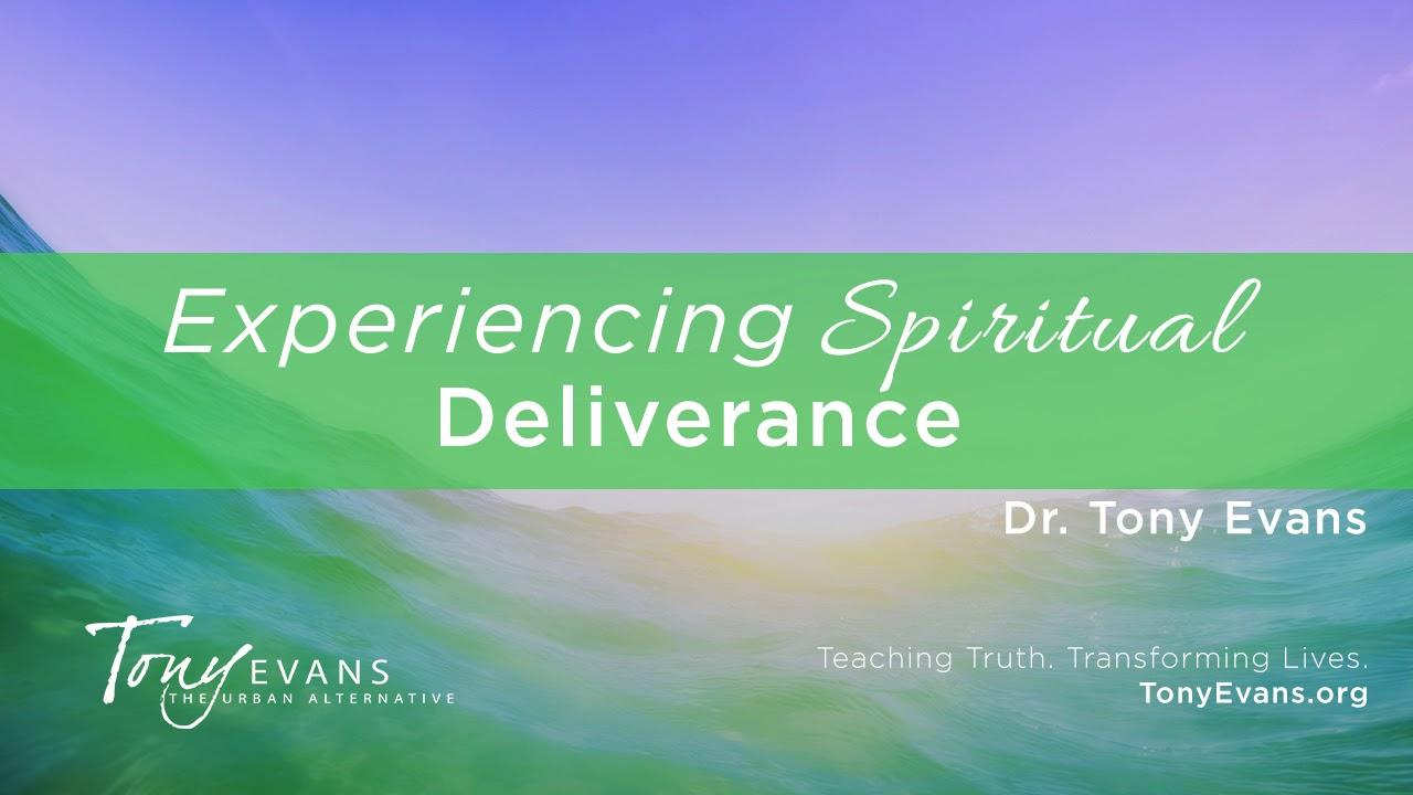 Experiencing Spiritual Deliverance   Sermon by Tony Evans