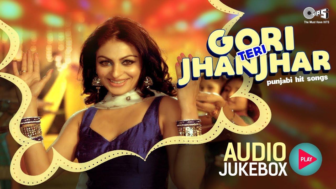 Gori Teri Jhanjhar Audio Jukebox | Punjabi Hit Songs | Evergreen Punjabi Songs