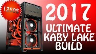 the ultimate 2017 kaby lake build i5 7600k msi gtx 1060 timelapse