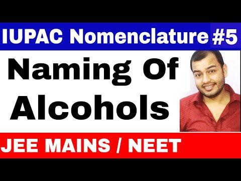 11 Chap 12 ||  IUPAC Nomenclature 05 || Naming Of Alcohols JEE MAINS/NEET