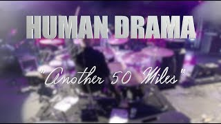 "HUMAN DRAMA ""Another 50 miles"" LIVE MEXICO CITY"