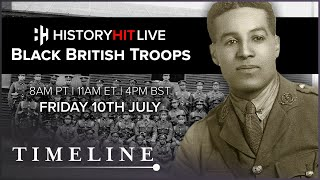 The History of Black & African Troops in the British Army | History Hit LIVE on Timeline