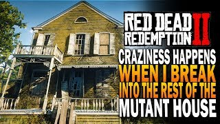 Craziness Happens When I Glitch Into The  Mutant House! Red Dead Redemption 2 Whats Inside RDR2