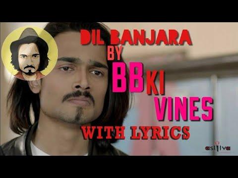Dil Banjara Astitva The Band Ft. Bhuvan Bam Official Song Lyrics