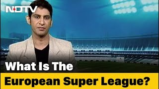 The 'European Super League' Controversy