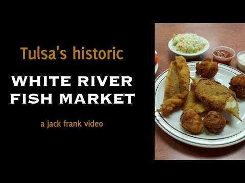 WHITE RIVER FISH MARKET Is Legendary Eatery In Tulsa, OK From Jack Frank | Tulsa History Series