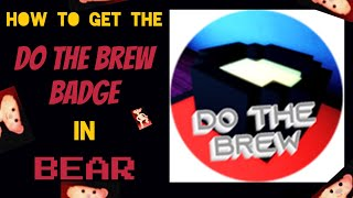 How to Get the Do The Brew Badge in Bear - Roblox Badge Tutorial