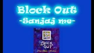 Block Out - Sanjaj me