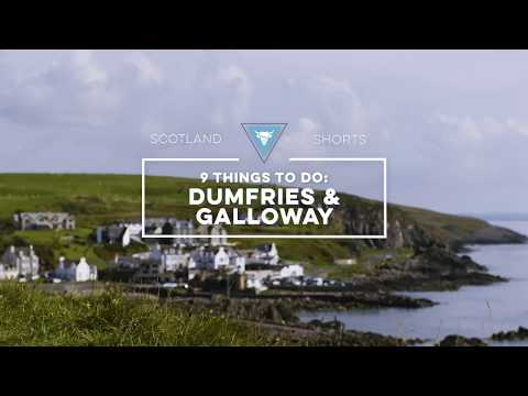 Scotland Shorts - 9 Things To Do: Dumfries & Galloway