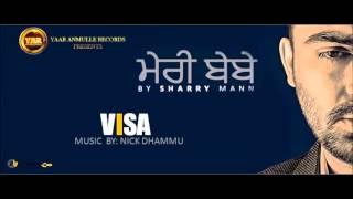 VISA | OFFICIAL AUDIO TRACK | MERE BEBE | SHARRY MAAN (2015)
