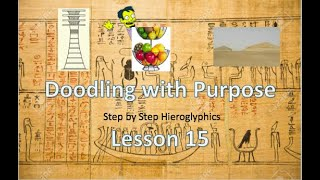 Learn Hieroglyphics Lesson 15 - Doodling with Purpose: Step By Step guide to learning at home