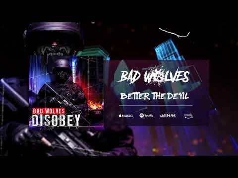 Bad Wolves  Better The Devil  Audio