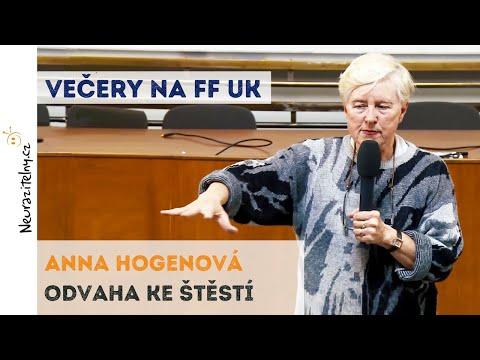 Anna Hogenová - Odvaha ke štěstí | Neurazitelny.cz | Večery na FF UK