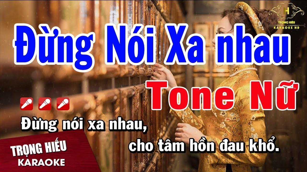 Karaoke Đừng Nói Xa Nhau Tone Nữ Nhạc Sống | Trọng Hiếu
