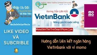 Hướng dẫn liên kết ngân hàng vietinbank với ví momo