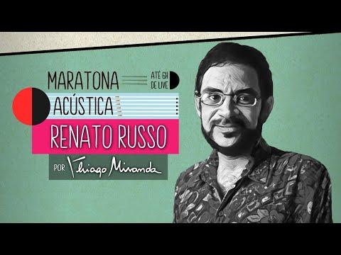 Live Maratona Acústica RENATO RUSSO e LEGIÃO URBANA por Thiago Miranda - Ao vivo em SUA casa