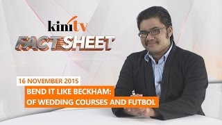 Fact Sheet - November 16 | Bend it like Beckham: Of wedding courses and futbol