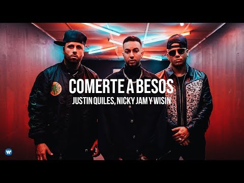 Justin Quiles,Nicky Jam y Wisin - Comerte a besos ( vídeo oficial)