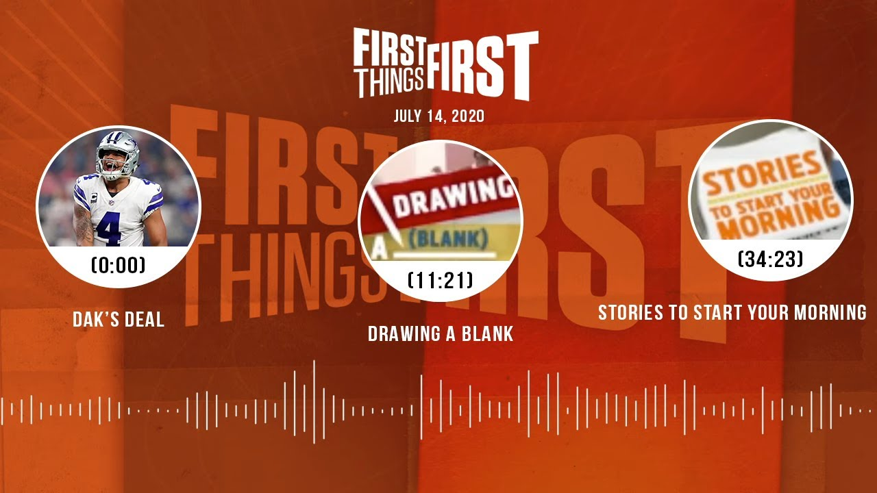 Dak's deal, Drawing A Blank, Stories to Start Your Morning (7.14.20) | FIRST THINGS FIRST Podcast