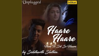 Haare Haare Hum To Dil Se Haare (Unplugged Version)
