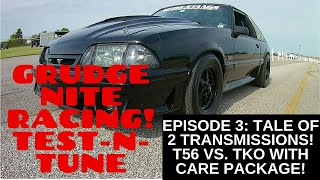 GRUDGE NIGHT RACING! Tale of 2 Transmissions Tremec T56 vs TKO 90 Mustang On3 Turbo 351