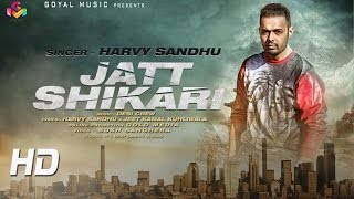 Jatt Shikari | Harvy Sandhu | Desi Crew | Goyal Music | Latest Punjabi Song 2016