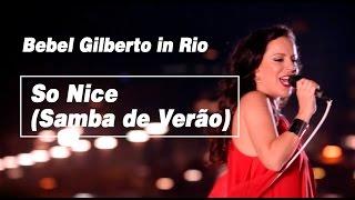 Скачать Bebel Gilberto So Nice Samba De Verão Ao Vivo Bebel Gilberto In Rio