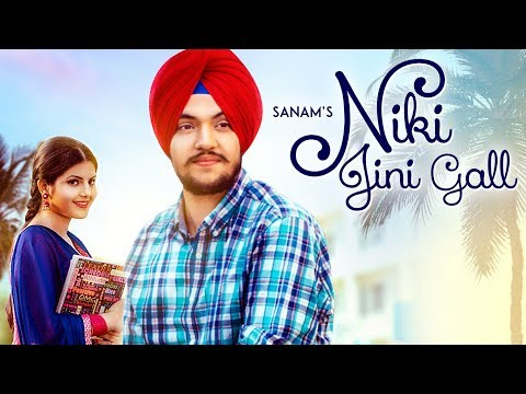 Niki Jini Gall: Sanam (Full Song) Desi Routz | Latest Punjabi Songs 2018