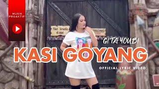 Download Gita Youbi - Kasi Goyang (Official Lyric Video)