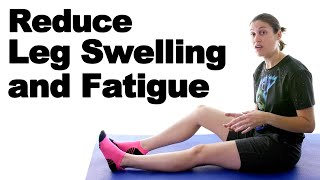 7 Ways to Reduce Leg Swelling & Fatigue