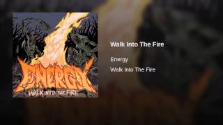 Walk Into The Fire