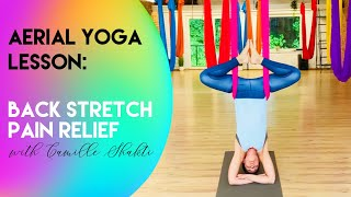 Aerial Yoga Lesson - Lower Back Pain Relief, Spine Decompression | Beginner Class | CamiyogAIR